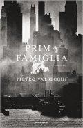 """""""PRIMA FAMIGLIA"""" di Pietro Valsecchi"""