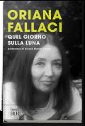 QUEL GIORNO SULLA LUNA - Oriana Fallaci