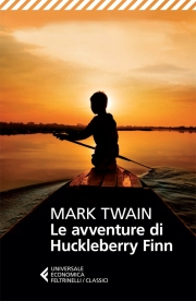 LE AVVENTURE DI HUCKLEBERRY FINN - Mark Twain